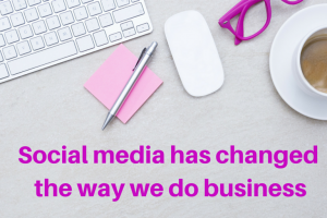 Social media has changed the way we do - EC Writing Services