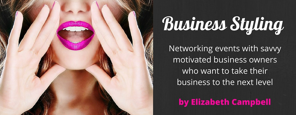 Business Styling and networking with Elizabeth Campbell