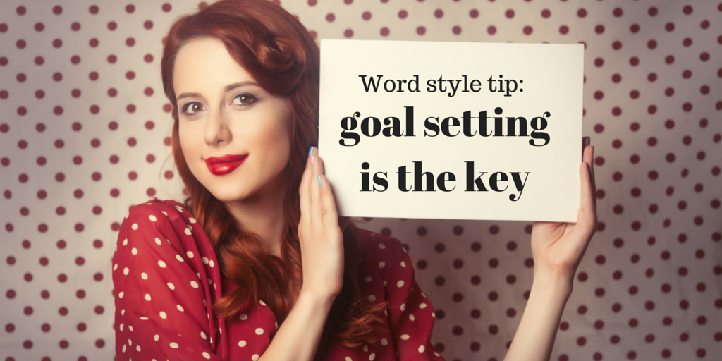 Word style tip - goal setting is the key to successful content writing