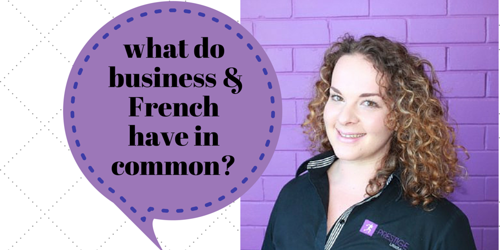 what dobusiness & French have in common Sarah Do Rozario for EC Writing Services