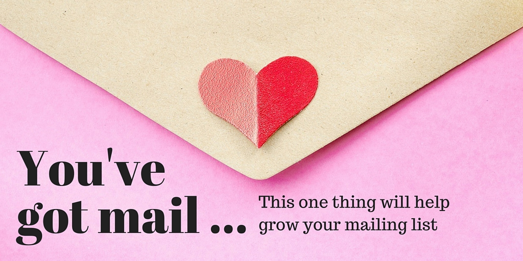 You've got mail ... how to grow your mailing list with this one thing