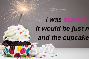 I was scared it would be just me and the cupcakes - EC Writing Services, Elizabeth Campbell