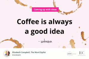 How to come up with content ideas that get results | Elizabeth Campbell Wow School Global