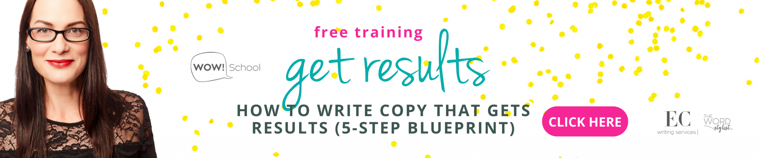 Webinar Get Results - How to write copy that gets results - Elizabeth Campbell Wow School Global and EC Writing Services