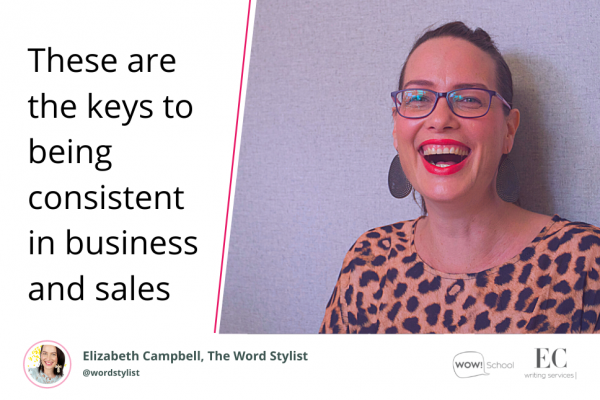Consistent in business | Elizabeth Campbell Wow School Global EC Writing Services
