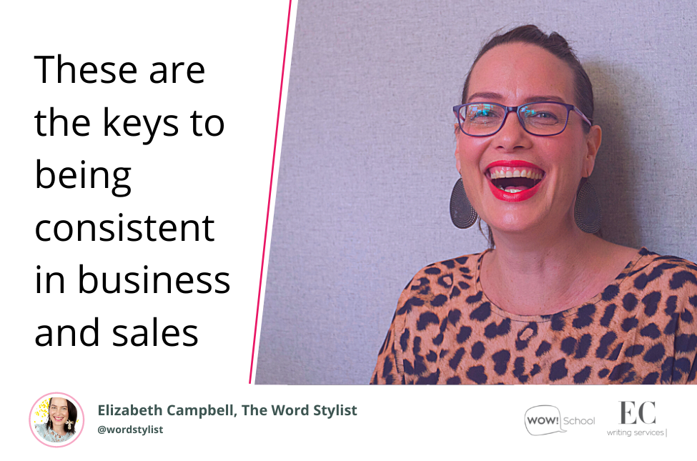 Consistent in business   Elizabeth Campbell Wow School Global EC Writing Services